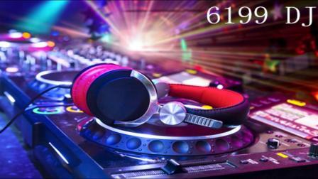 经典百听不厌当年嗨的感觉慢摇跳舞大碟  6199 DJ