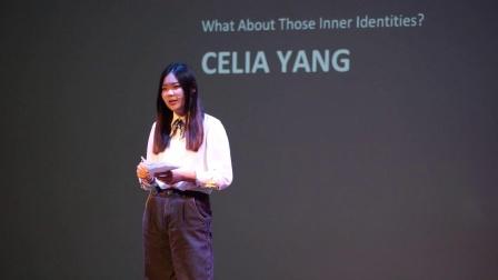 内在的身份呢? Celia Yang TEDxYouth@BWYA