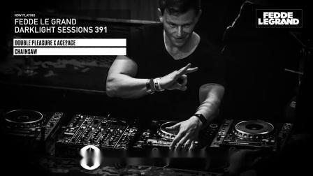 【Loranmic】Fedde Le Grand - Darklight Sessions 391
