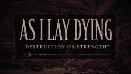 美国前卫金属核  AS I LAY DYING - Destruction Or Strength