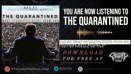 Nu Hate / Nu Djent 美国新金属核死核 The Quarantined - What Separates Bezos From You'