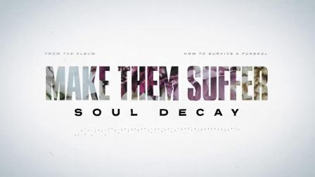 澳大利亚金属核 Make Them Suffer - Soul Decay