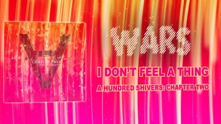 wars _ I Don't Feel A Thing _ A Hundred Shivers