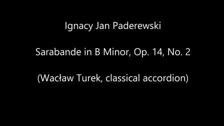 帕德雷夫斯基Ignacy Jan Paderewski-B小调萨拉班德舞曲Sarabande in B Minor, Op. 14, No. 2