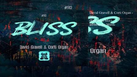 David Gravell & Corti Organ - Bliss (Extended Mix)