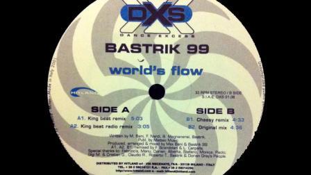 [皇者]电音舞曲 Bastrik 99 - World's Flow (King Beat Radio Remix)
