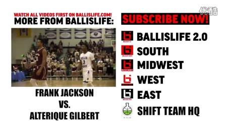 Alterique Gilbert Frank Jackson Gavin Baxter 最新呈现!美国顶级高中球员来了 BALLISLIFE MIXTAPE