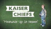 [杨晃]英国当红乐队Kaiser Chiefs最新单曲Meanwhile Up In Heaven