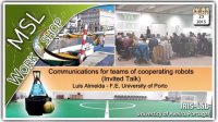 Presentation 08:Communications for teams of cooperating robots