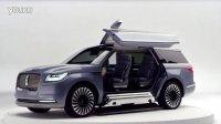 2017全新换代林肯领航员全尺寸SUV概念车 豪华新标杆 Lincoln Navigator Concept
