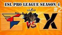 CSGO比赛:ESL第四赛季FaZe vs Team X(mirage)#2