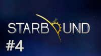 【四新大橙子小郑】星界边境StarBound银河幸存者#4副本失败了