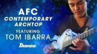 """Ibanez """"AFC Contemporary Archtop"""" featuring Tom Ibarra"""