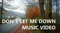 Don't Let Me Down ( 英国苏格兰高地音乐MV)