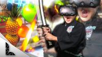 水果忍者VR版(VR游戏)丨是时候展示一下麒麟臂的厉害了!