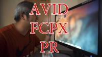 003 韦找谁 VBlog - AVID + FCPX + PR (28-06-2017)