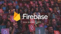 Firebase Dev Summit 2017 Highlights