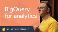 BigQuery for Analytics (Firebase Dev Summit 2017)
