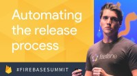 Automating Your App's Release Process Using Fastlane (Firebase Dev Summit 2017)