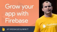 Understand and Grow Your App with Firebase (Firebase Dev Summit 2017)