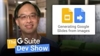 Generating Google Slides from images using Apps Script (The G Suite Dev Show)