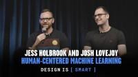 Design is [Smart] – Jess Holbrook and Josh Lovejoy