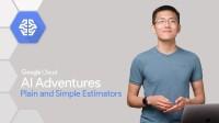 Plain and Simple Estimators