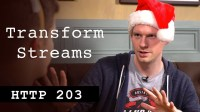 Transform Streams - HTTP203 Advent