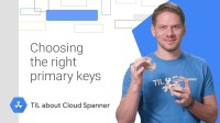 Cloud Spanner - Choosing the Right Primary Keys