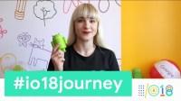 Google I/O 2018 #io18journey Kseniia Shumelchyk
