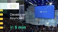 Google I/O 2018 developer keynote in 5 mins
