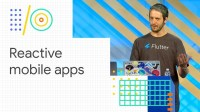 Build reactive mobile apps with Flutter (Google I/O '18)
