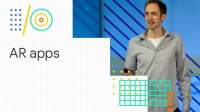 AR apps: build, iterate, and launch (Google I/O '18)