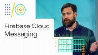 Upgrade to Firebase Cloud Messaging (Google I/O '18)