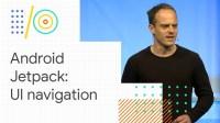 Android Jetpack: manage UI navigation with Navigation Controller (Google I/O '18