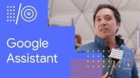 I/O '18 Guide - Google Assistant