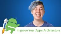 Architecture Components: Improve Your App's Architecture
