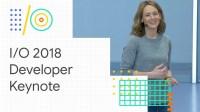 Developer Keynote (Google I/O '18)