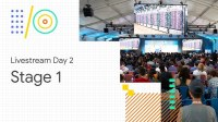 Livestream Day 2: Stage 1 (Google I/O '18)