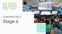 Livestream Day 3: Stage 1 (Google I/O '18)