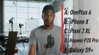 【爱电子产品】P20 pro、一加6、S9 +、iPhoneX、Pixel 2相机评测(搬运自Marques Brownlee)