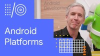 I/O '18 Guide - Android Platforms
