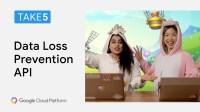 Data Loss Prevention API - Take5