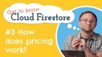 Cloud Firestore Pricing | Get to Know Cloud Firestore #3
