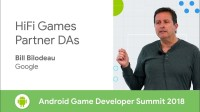 HiFi Games, Partner DAs (Android Game Developer Summit 2018)