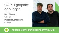 GAPID Graphics Debugger (Android Game Developer Summit 2018)