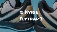 欧文支线 Flytrap2开箱: 突然恍惚了 这双欧文鞋上我们看到了科比的影子