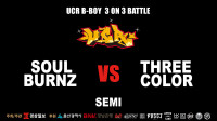 【UCR Bboy Festival vol.1】SOUL BUNRZ vs THREE COLOR | 3on3 半决赛