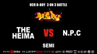 【UCR Bboy Festival vol.1】THE HEIMA vs N.P.C | 3on3 半决赛