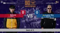 【BIS 2019】NATURAL vs LUSSY SKY|32强